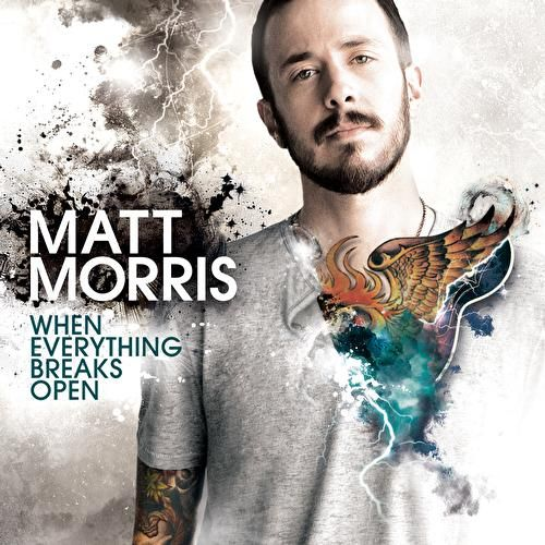 Play & Download When Everything Breaks Open by Matt Morris | Napster