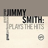 Play & Download Plays The Hits (Great Songs/Great Performances) by Jimmy Smith | Napster