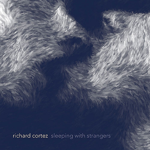 Play & Download Sleeping With Strangers by Richard Cortez | Napster