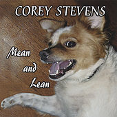 Mean and Lean by Corey Stevens