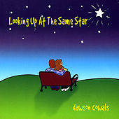 Looking Up At the Same Star by Dawson Cowals