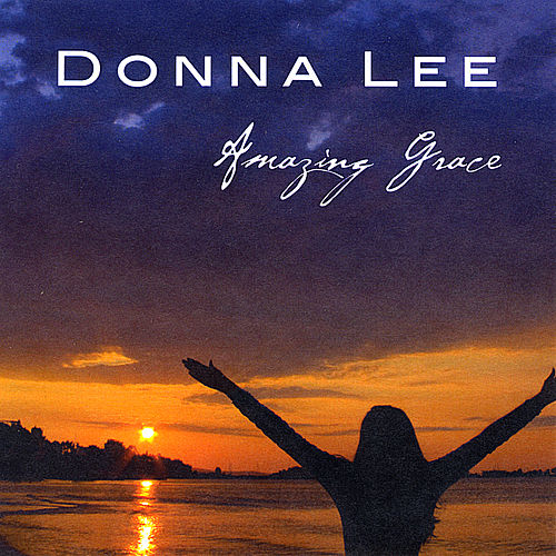 Amazing Grace by Donna Lee