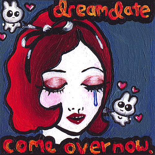 Play & Download Come Over Now by Dreamdate | Napster