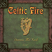Play & Download Celtic Fire by Dennis McNeil   Napster