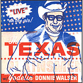 Live on the Air! - The Texas Plainsmen w/ Yodelin' Donnie Walser by Don Walser