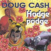 Hodgepodge by Doug Cash