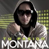 Play & Download Tu Pasion by Montana da Mac | Napster