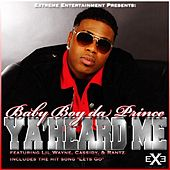 Play & Download Ya'heard Me by Baby Boy Da Prince | Napster