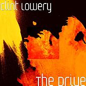 Play & Download The Drive by Clint Lowery | Napster