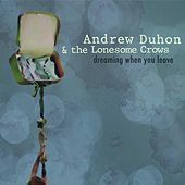 Play & Download Dreaming When You Leave by Andrew Duhon | Napster