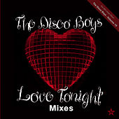 Play & Download Love Tonight (Mixes) - taken from Superstar by The Disco Boys | Napster