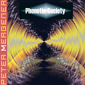 Play & Download Phonetic Society by Peter Mergener | Napster
