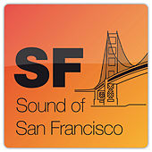 Play & Download Sound Of San Francisco by Various Artists | Napster