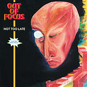 Play & Download Not Too Late by Out Of Focus | Napster