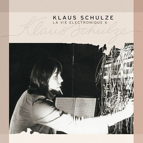 Play & Download La Vie Electronique Vol. 6 by Klaus Schulze | Napster
