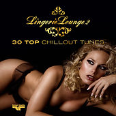 Play & Download Lingerie Lounge 2 - 30 Top Chillout Tunes by Various Artists | Napster