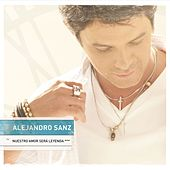 Play & Download Nuestro amor sera leyenda EP by Alejandro Sanz | Napster