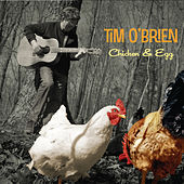 Play & Download Chicken & Egg by Tim O'Brien | Napster