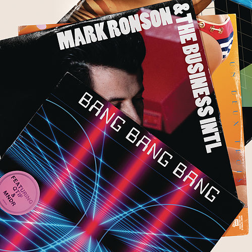Bang Bang Bang by Mark Ronson