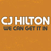 Play & Download We Can Get It In by CJ Hilton | Napster