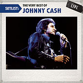 Play & Download Setlist: The Very Best Of Johnny Cash LIVE by Various Artists | Napster