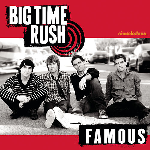Famous by Big Time Rush