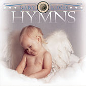 Play & Download Baby Loves Hymns by Studio Musicians | Napster