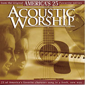 Play & Download Acoustic Worship - America's 25 Favorite Praise and Worship by Studio Musicians | Napster