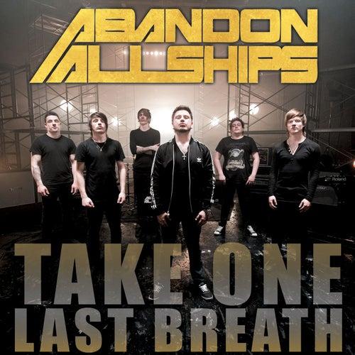 Take One Last Breath - Single by Abandon All Ships