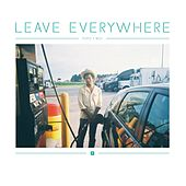 Play & Download Leave Everywhere by Toro Y Moi | Napster