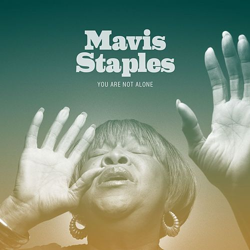 Play & Download You Are Not Alone by Mavis Staples | Napster