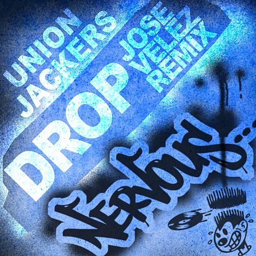 Drop [Jose Velez Remixes] by Union Jackers