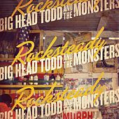 Rocksteady by Big Head Todd And The Monsters