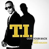 Play & Download Got Your Back by T.I. | Napster