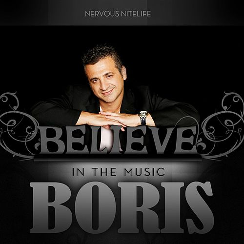Play & Download Believe In The Music by DJ  Boris | Napster