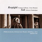 Play & Download Respighi: Fontane di Roma / Feste romane - Suk: Fantasticke scherzo by Gabriel Feltz | Napster