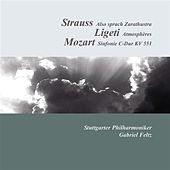Strauss: Also sprach Zarathustra - Ligeti: Atmospheres - Mozart: Symphony No. 41,