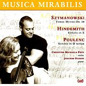 Play & Download Szymanowski: Myths - Hindemith: Violin Sonata in E major - Poulenc: Violin Sonata, Op. 119 by Various Artists | Napster