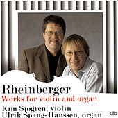 Rheinberger: Works for violin and organ by Various Artists