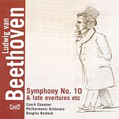 Beethoven: Symphony No. 10 & Late Overtures etc by Douglas Bostock