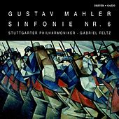 Play & Download Mahler: Symphony No. 6 by Gabriel Feltz | Napster