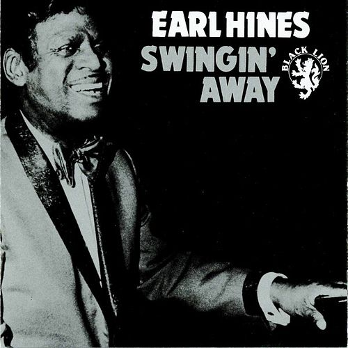 Play & Download Swingin' Away by Earl Fatha Hines | Napster