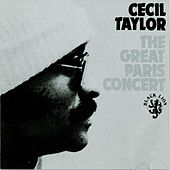 Play & Download The Great Paris Concert by Cecil Taylor | Napster