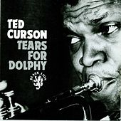 Play & Download Tears For Dolphy by Ted Curson | Napster