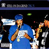 Still On Da Grind 2K5 by Boss Hogg Outlawz