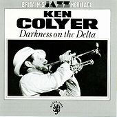 Play & Download Darkness on The Delta by Ken Colyer | Napster