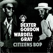 Play & Download Citizens Bop by Dexter Gordon | Napster
