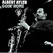 Play & Download Goin' Home by Albert Ayler | Napster