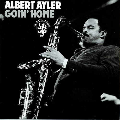 Goin' Home by Albert Ayler
