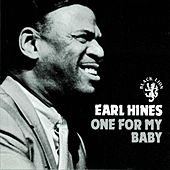 Play & Download One For My Baby by Earl Fatha Hines | Napster